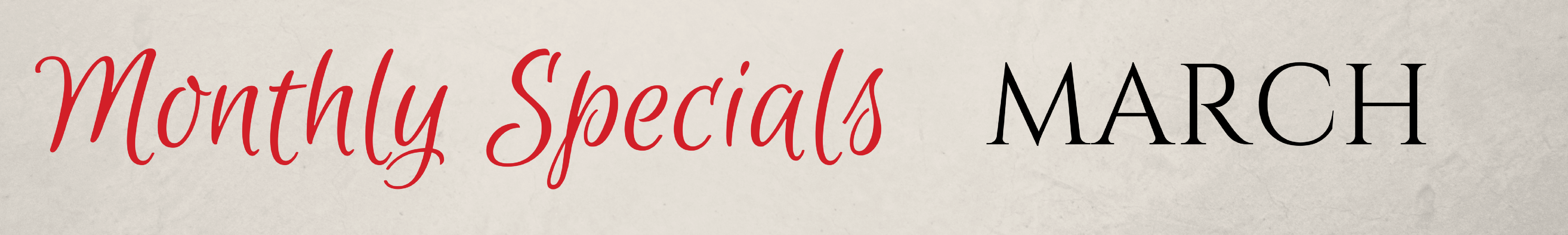 Monthly Specials for March